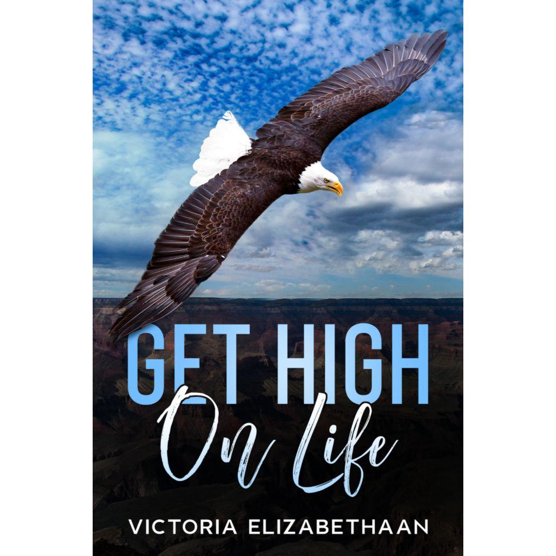 Get High on Life - Victoria Elizabethaan