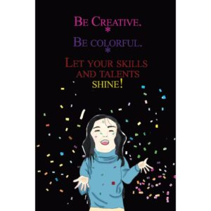 Be Creative - Woman Poster