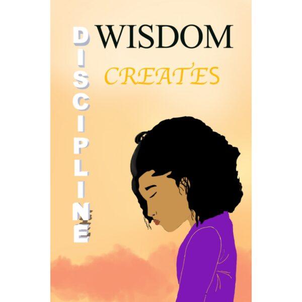 Wisdom Creates Discipline - Sunset