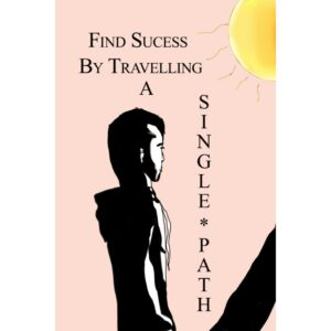 Find Success By Travelling a Single Path